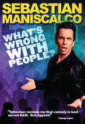 Sebastian Maniscalco Whats Wrong With People