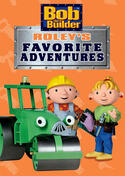Bob the Builder: Roley's Favorite Adventures