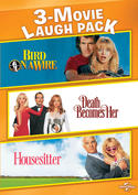 3-Movie Laugh Pack: Bird on a Wire / Death Becomes Her / Housesitter