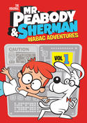 Mr. Peabody & Sherman WABAC Adventures: Volume 1